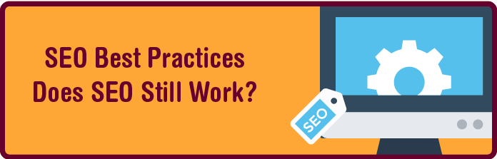 SEO Best Practices - Does It Still Work